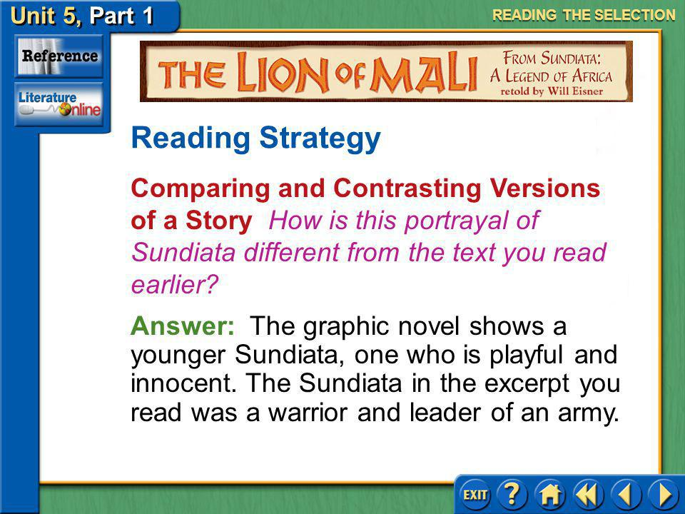 Unit 5, Part 1 Visual Perspective: The Lion Mali Acts of Courage Keep this question in mind as you read: Which type of texta graphic novel or regular