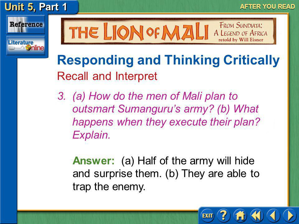 Unit 5, Part 1 Visual Perspective: The Lion Mali AFTER YOU READ Responding and Thinking Critically Recall and Interpret Answer: (a) The phrases like a