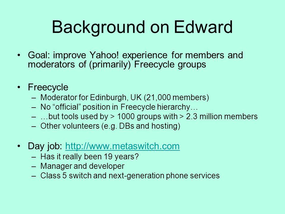 Background on Edward Goal: improve Yahoo.