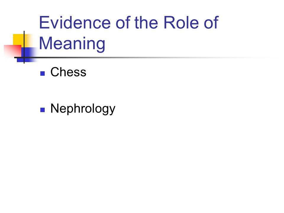 Evidence of the Role of Meaning Chess Nephrology