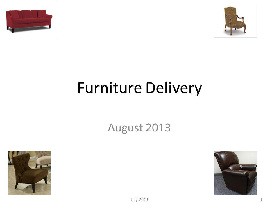Furniture Delivery August 2013 July 20131