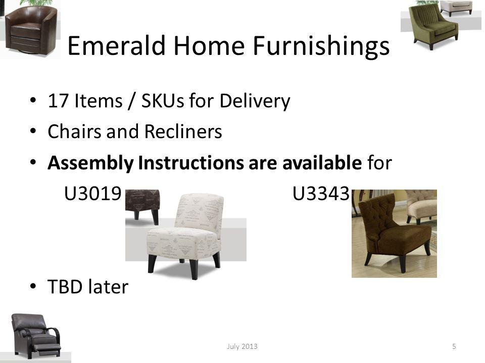 Emerald Home Furnishings 17 Items / SKUs for Delivery Chairs and Recliners Assembly Instructions are available for U3019 U3343 TBD later July 20135