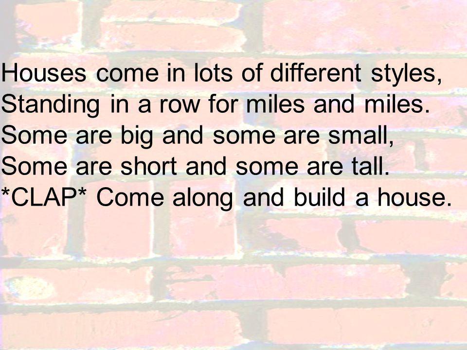 How do you build a house.
