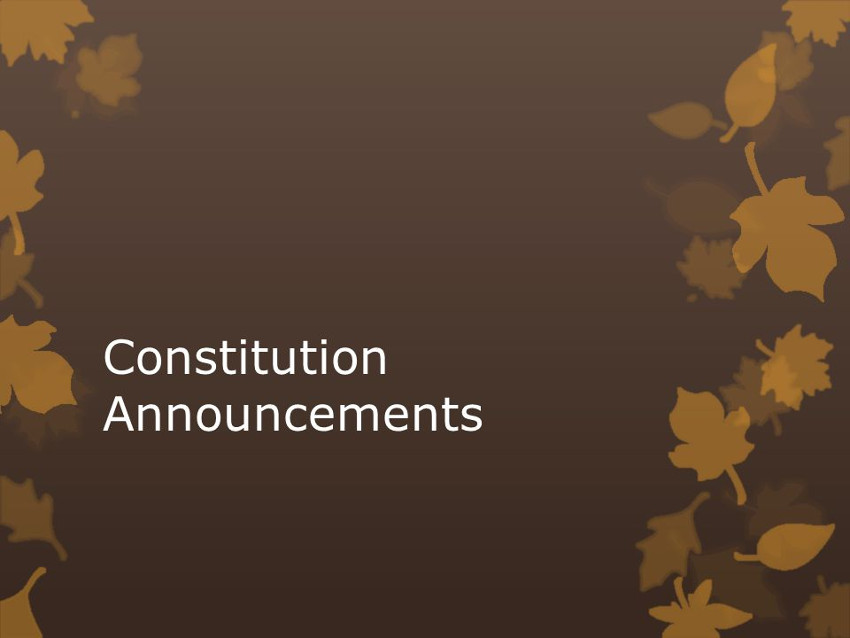 Constitution Announcements