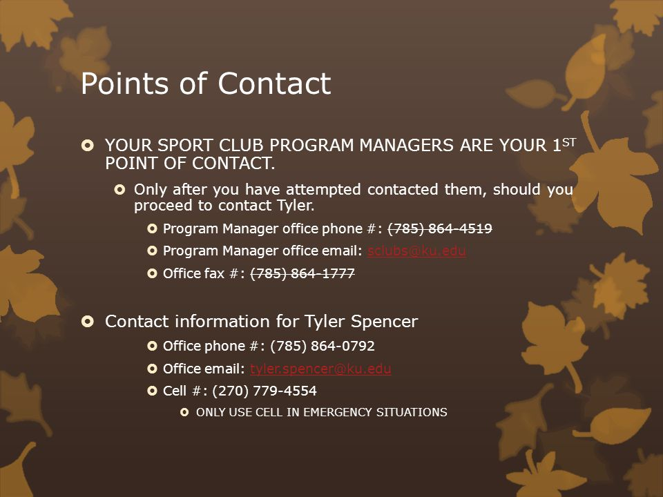 Points of Contact YOUR SPORT CLUB PROGRAM MANAGERS ARE YOUR 1 ST POINT OF CONTACT.