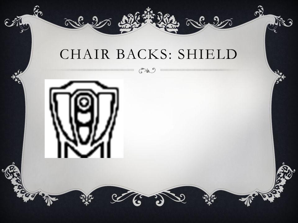 CHAIR BACKS: SHIELD