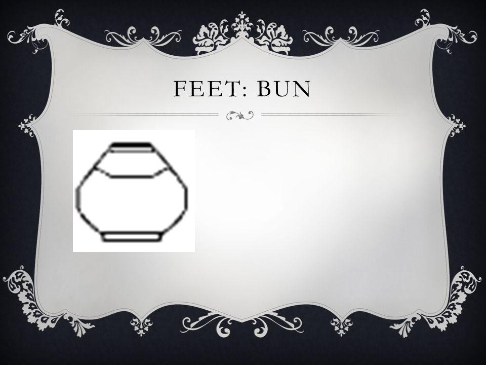 FEET: BUN
