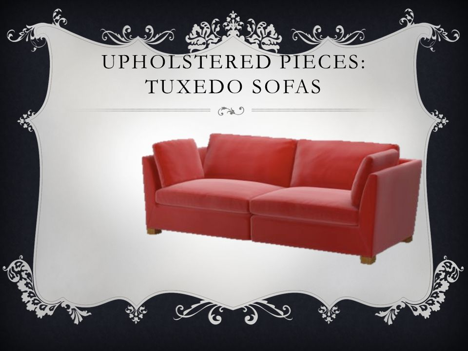 UPHOLSTERED PIECES: TUXEDO SOFAS