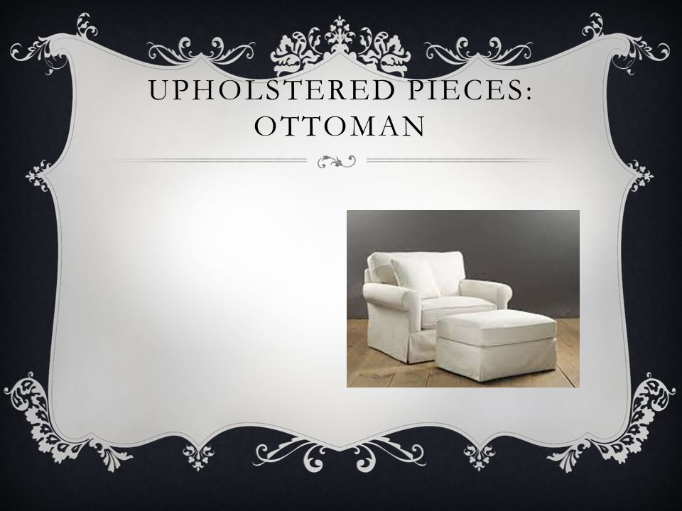 UPHOLSTERED PIECES: OTTOMAN