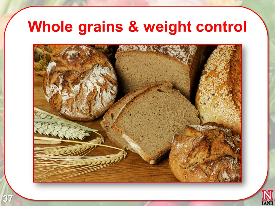 Whole grains & weight control 37
