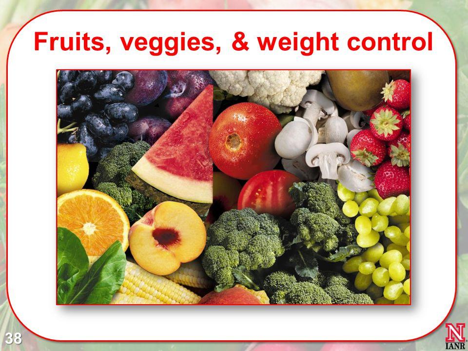 Fruits, veggies, & weight control 38