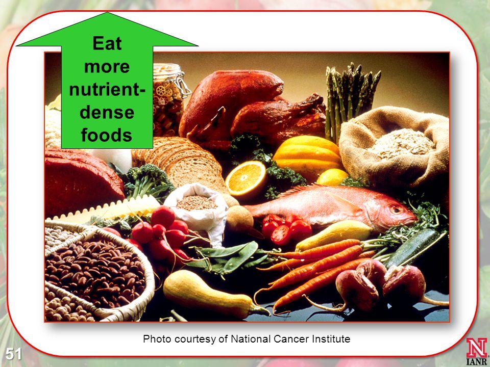 Eat more nutrient- dense foods 51