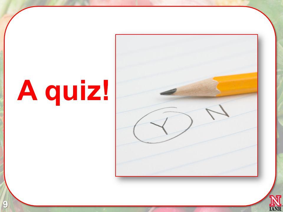 A quiz! 9