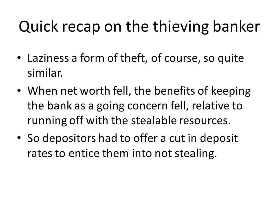 Quick recap on the thieving banker Laziness a form of theft, of course, so quite similar.