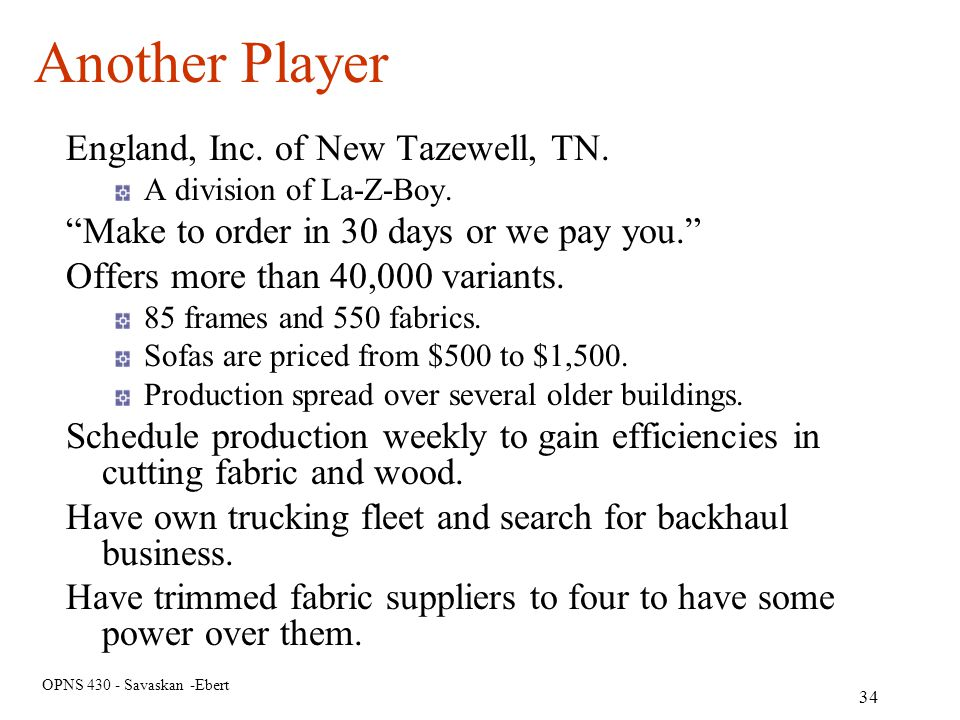 OPNS 430 - Savaskan -Ebert Another Player England, Inc. of New Tazewell, TN. A division of La-Z-Boy. Make to order in 30 days or we pay you. Offers mo