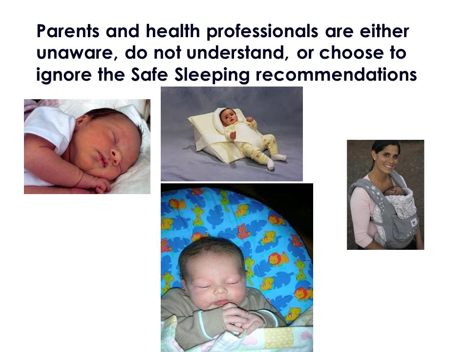 An Unsupervised Adult Bed May Be Unsafe For Babies Or Toddlers Risks increased if co sleeping with other children or unrelated carers or pets