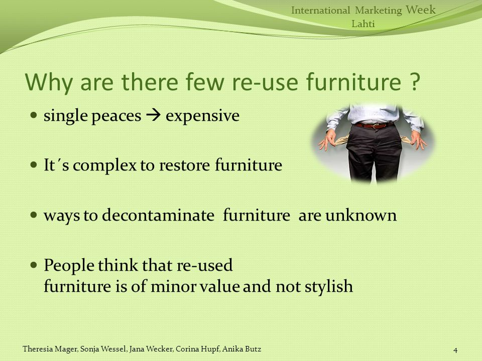 International Marketing Week Lahti Why are there few re-use furniture .