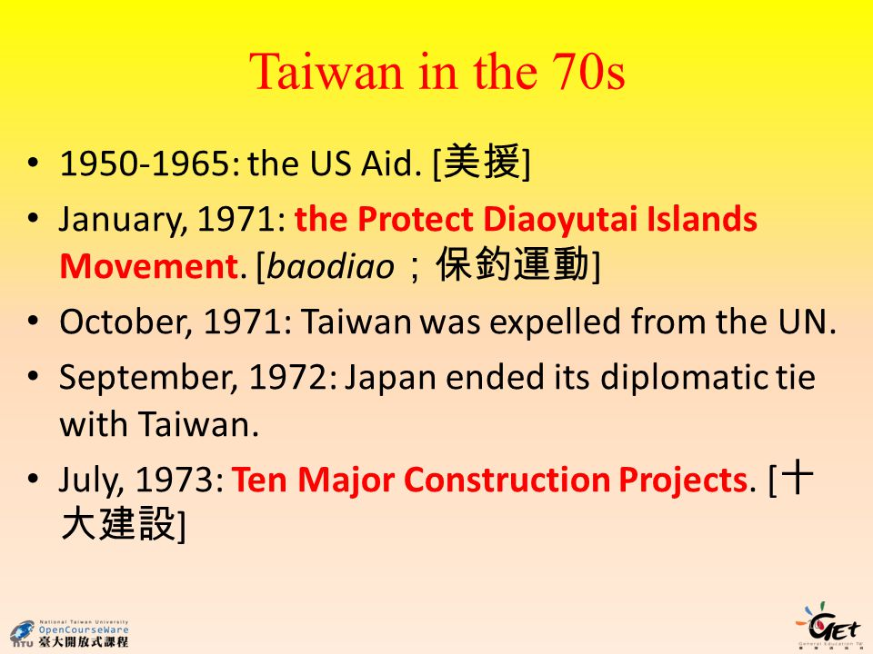 Taiwan in the 70s : the US Aid. [ ] January, 1971: the Protect Diaoyutai Islands Movement.