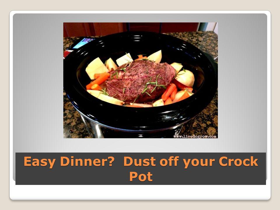 Easy Dinner? Dust off your Crock Pot