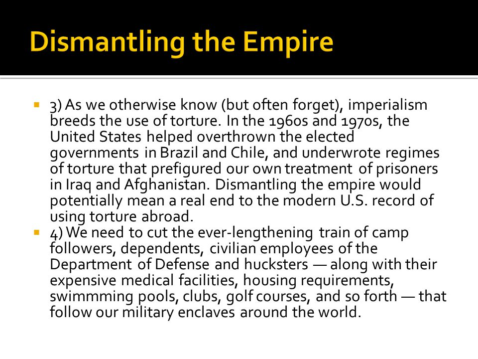 3) As we otherwise know (but often forget), imperialism breeds the use of torture.