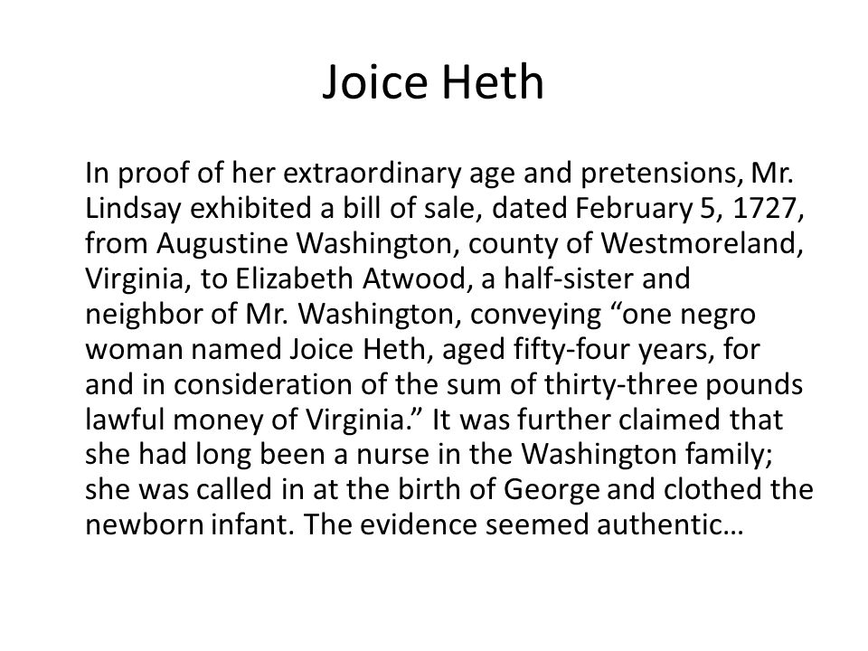Joice Heth In proof of her extraordinary age and pretensions, Mr.
