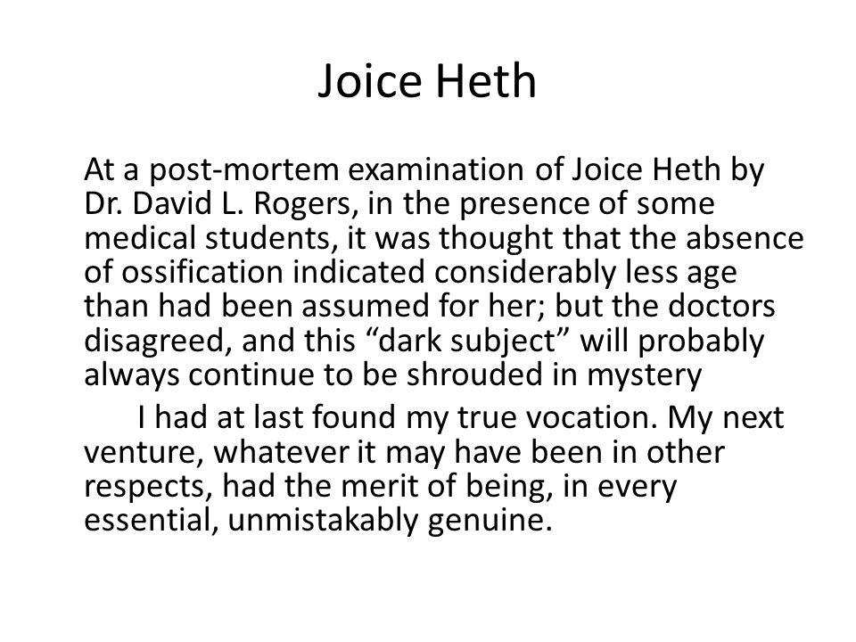 Joice Heth At a post-mortem examination of Joice Heth by Dr.