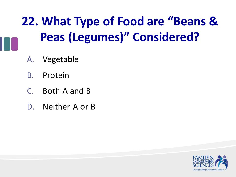 22. What Type of Food are Beans & Peas (Legumes) Considered.