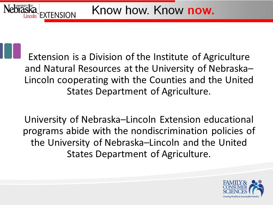 Extension is a Division of the Institute of Agriculture and Natural Resources at the University of Nebraska– Lincoln cooperating with the Counties and the United States Department of Agriculture.