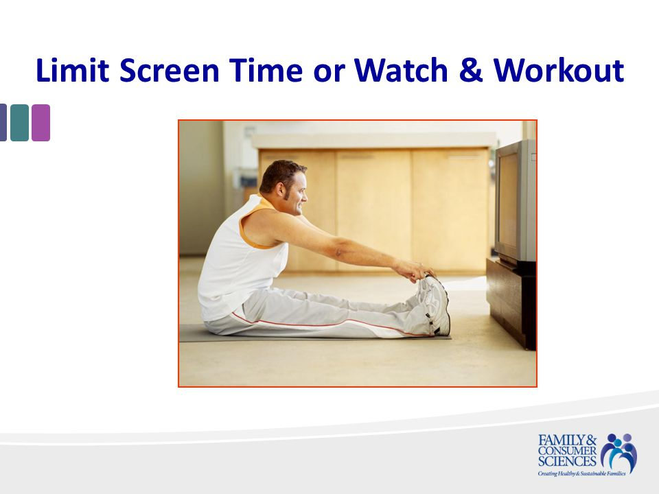 Limit Screen Time or Watch & Workout