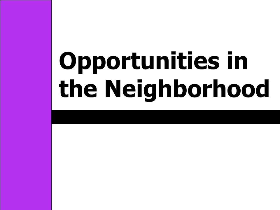 Opportunities in the Neighborhood