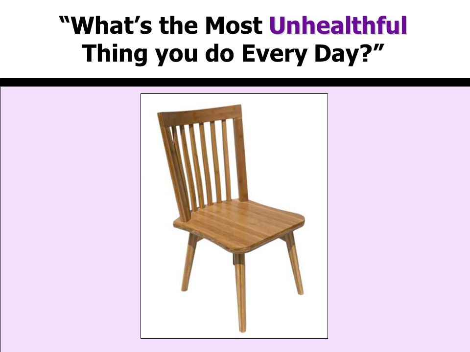 The Chair-Based Lifestyle