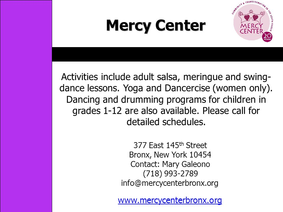 Mercy Center www.mercycenterbronx.org Activities include adult salsa, meringue and swing- dance lessons.