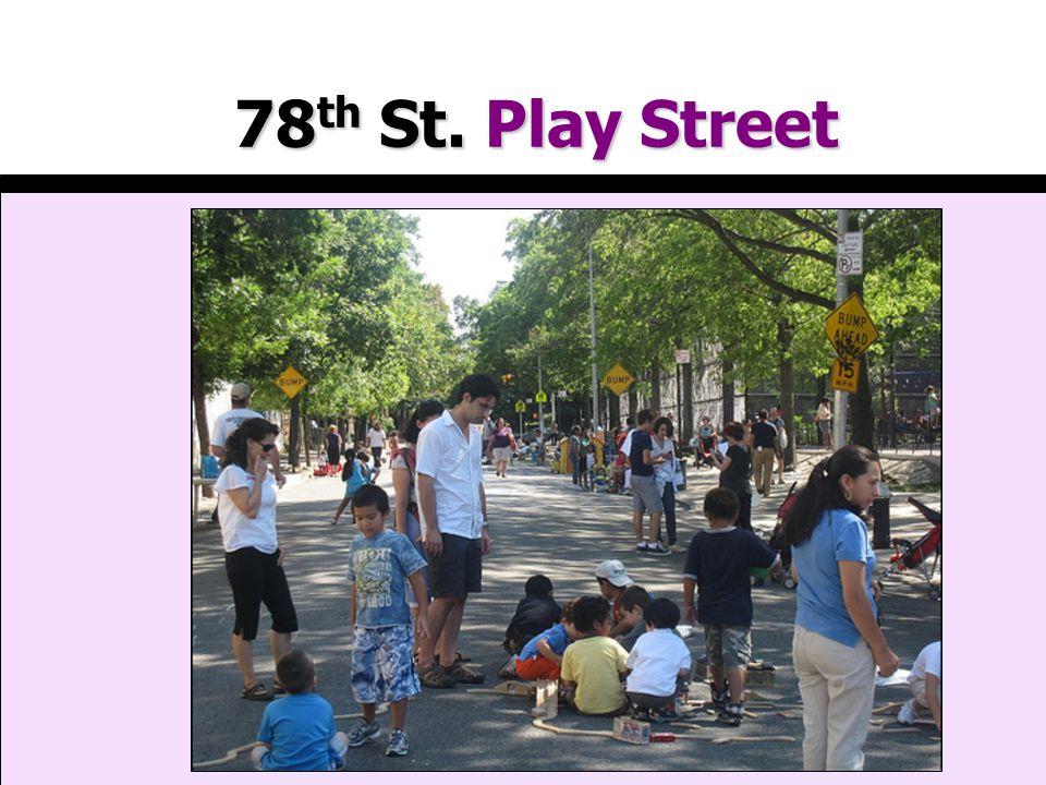 78 th St. Play Street