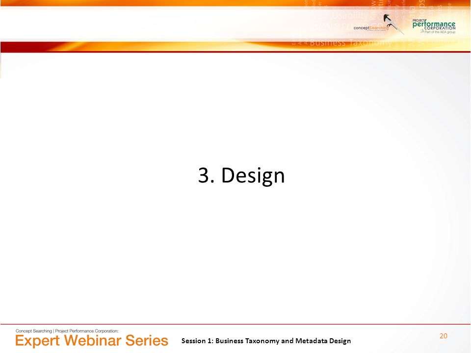 3. Design 20 Session 1: Business Taxonomy and Metadata Design