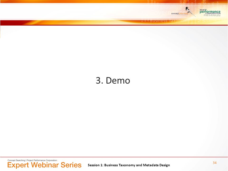 3. Demo Session 1: Business Taxonomy and Metadata Design 34