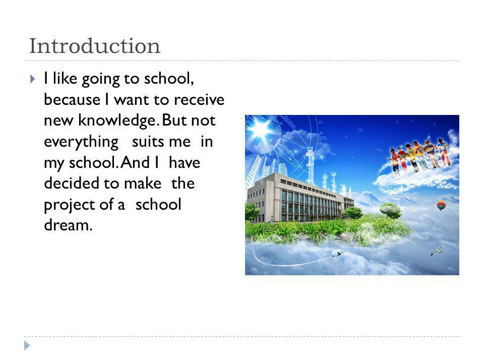 Plan of my dream school First, my school should be big and spacious.