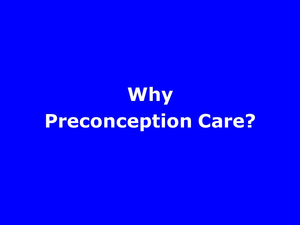 Why Preconception Care