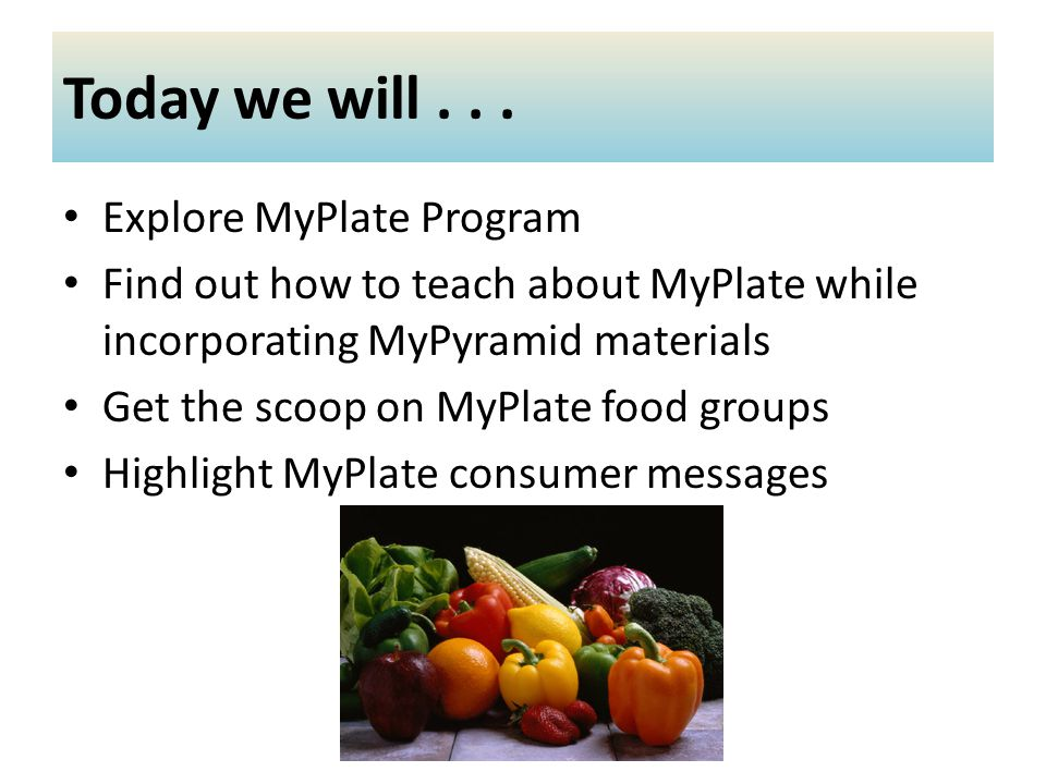MyPlate Easy to follow food guide and meal planning Less complex than MyPyramid Guidance at-a-glance – How much of which foods – Encourages variety – Portion control Still needs explanation – Make half your grains whole – Low fat dairy and protein