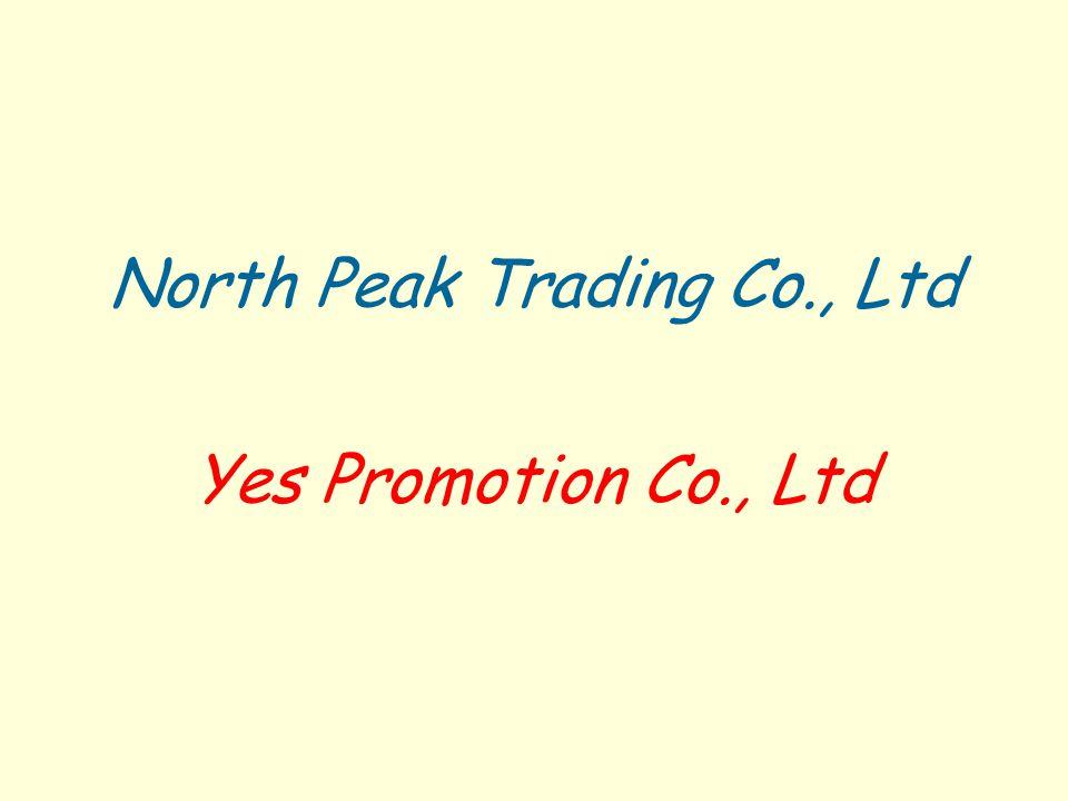 North Peak Trading Co., Ltd Yes Promotion Co., Ltd