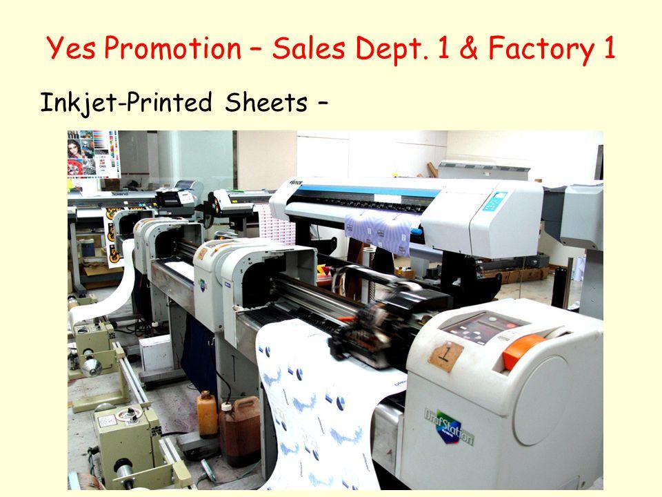 Yes Promotion – Sales Dept. 1 & Factory 1 Inkjet-Printed Sheets –