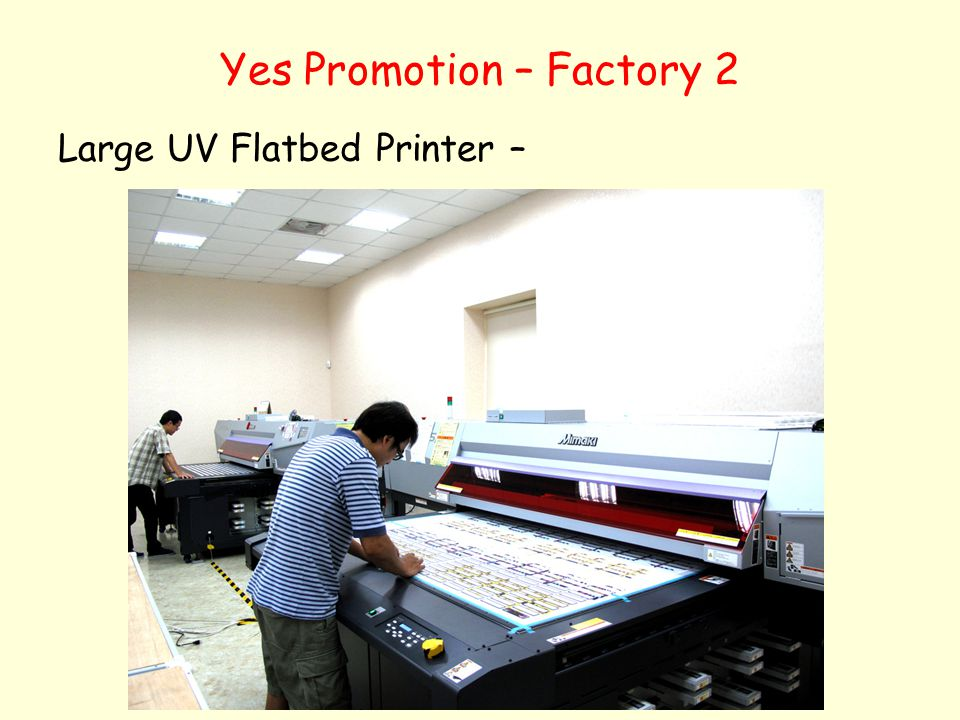 Yes Promotion – Factory 2 Large UV Flatbed Printer –