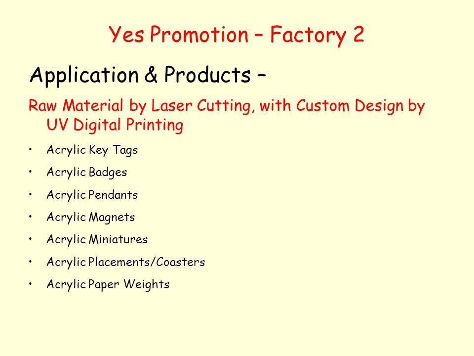 Yes Promotion – Factory 2 Application & Products – Raw Material by Laser Cutting, with Custom Design by UV Digital Printing Acrylic Key Tags Acrylic B