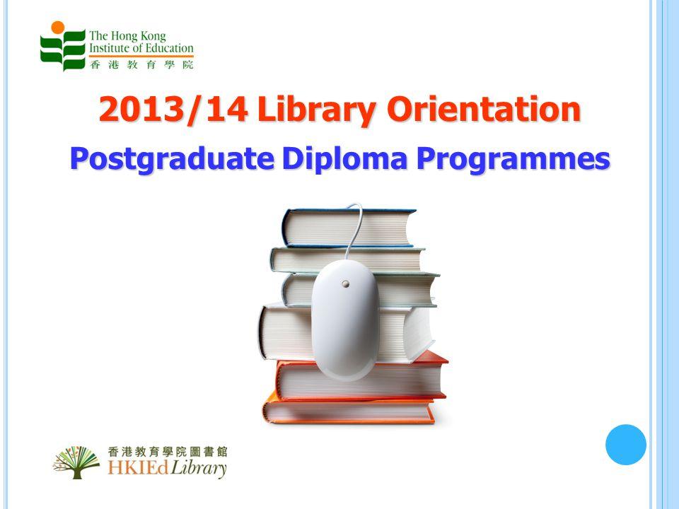 2013/14 Library Orientation Postgraduate Diploma Programmes
