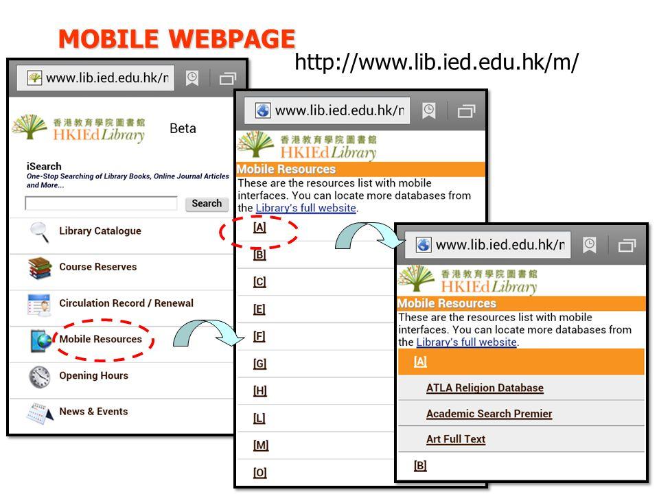 MOBILE WEBPAGE http://www.lib.ied.edu.hk/m/
