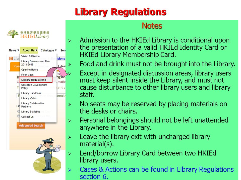 Library Regulations Notes Admission to the HKIEd Library is conditional upon the presentation of a valid HKIEd Identity Card or HKIEd Library Membership Card.