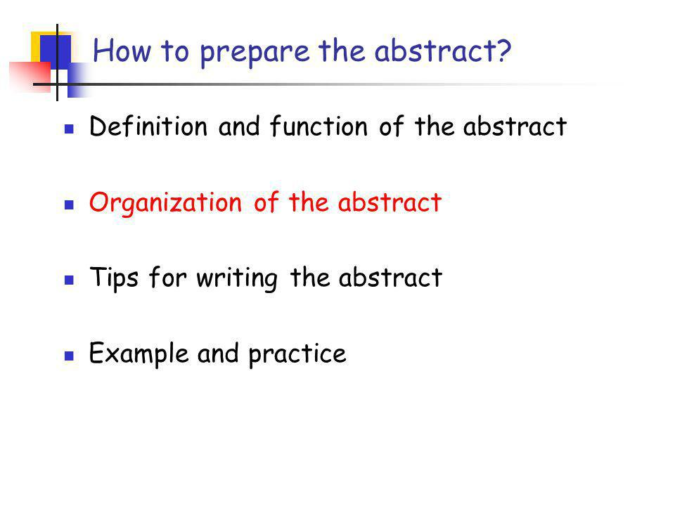 The function of the abstract the first contact to readers Readers A Good AbstractThe Whole Paper A Poor Abstract X The Whole Paper A good abstract delivers the papers key points Concisely and Precisely.
