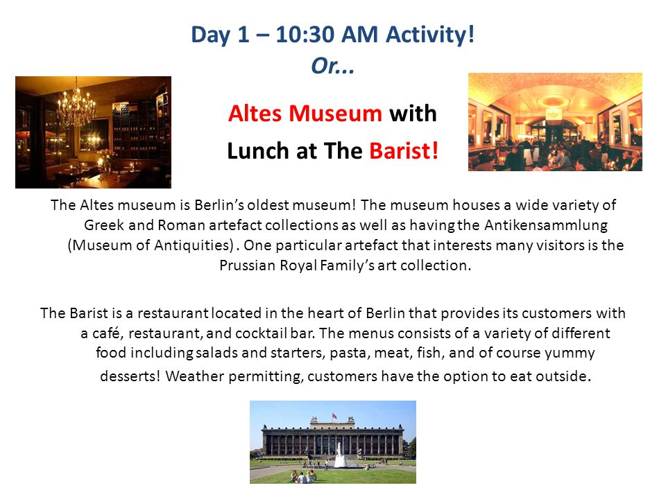 Day 1 – 10:30 AM Activity. Or... Altes Museum with Lunch at The Barist.