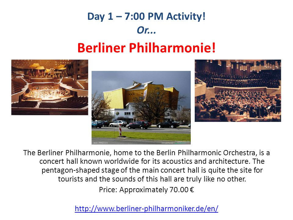 Day 1 – 7:00 PM Activity. Or... Berliner Philharmonie.