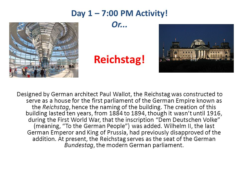 Day 1 – 7:00 PM Activity. Or... Reichstag.