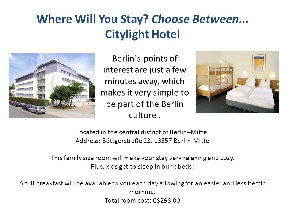 Where Will You Stay. Choose Between...